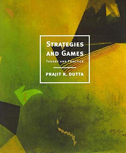 Strategies and Games: Theory and Practice (The MIT Press) By Prajit K. Dutta (Columbia University)
