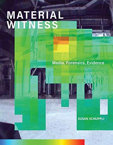 MATERIAL WITNESS By Susan Schuppli (Senior Research Fellow, Goldsmiths, University of London)
