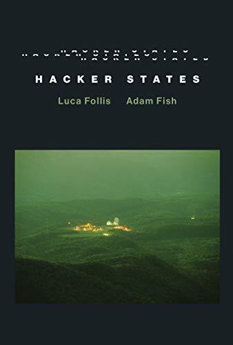 Hacker States By Luca Follis (Lecturer in Criminology, Lancaster University)