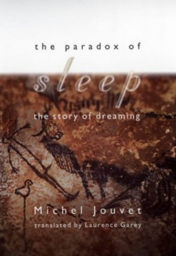 The Paradox of Sleep By Michel Jouvet