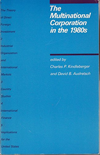 The Multinational Corporation in the 1980s By Charles P. Kindleberger