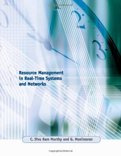 Resource Management in Real-Time Systems and Networks By Chebiyyam Siva Ram Murthy (Indian Inst. of Technology)