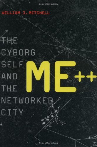 Me++ By William J. Mitchell (MIT Smart Cities, E14-433D)
