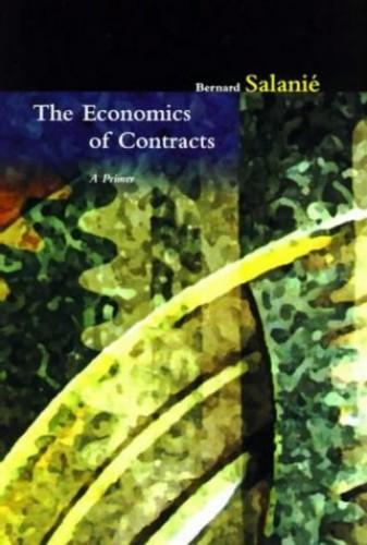The Economics of Contracts By Bernard Salanie (Columbia University)