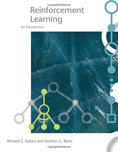 Reinforcement Learning: An Introduction (Adaptive Computation and Machine Learning series) By Richard S. Sutton (University of Alberta)