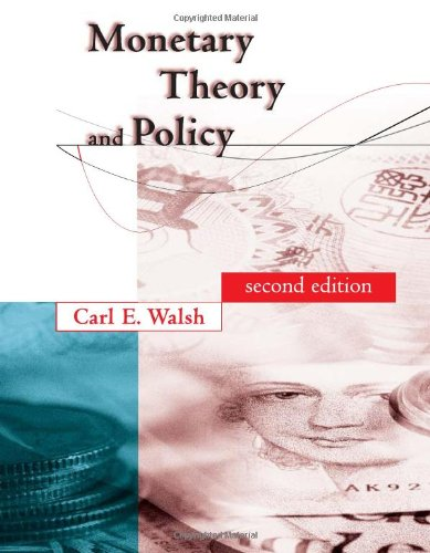 Monetary Theory and Policy By Carl E. Walsh