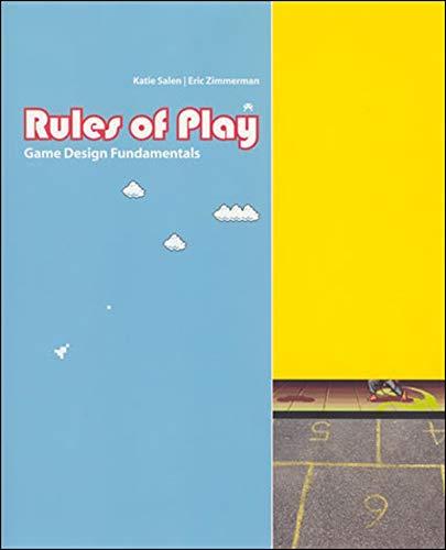 Rules of Play: Game Design Fundamentals by Katie Salen Tekinbas
