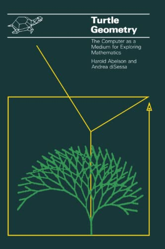 Turtle Geometry: The Computer as a Medium for Exploring Mathematics (Mit Press Series in Artificial Intelligence) By Harold Abelson