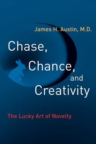 Chase, Chance, and Creativity von James H. Austin, MD (Dr.)