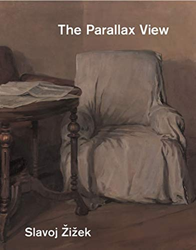 The Parallax View By Slavoj Zizek (Professor, European Graduate School)
