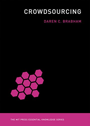 Crowdsourcing (MIT Press Essential Knowledge) By Daren C. Brabham (Assistant Professor, University of Southern California)