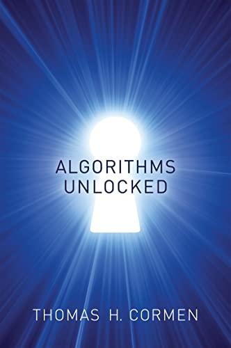 Algorithms Unlocked (The MIT Press) By Thomas H. Cormen (Dartmouth College)