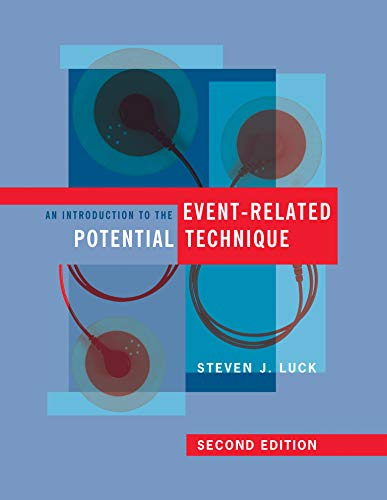 An Introduction to the Event-Related Potential Technique (A Bradford Book) By Steven J. Luck