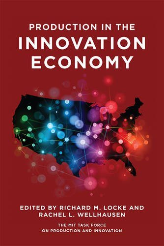 Production in the Innovation Economy By Edited by Richard M. Locke