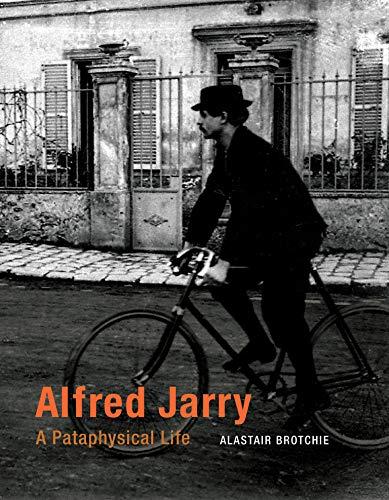 Alfred Jarry von Alastair Brotchie (Atlas Press)