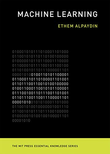 Machine Learning: The New AI (The MIT Press Essential Knowledge Series) By Ethem Alpaydin (OEzyegin University)