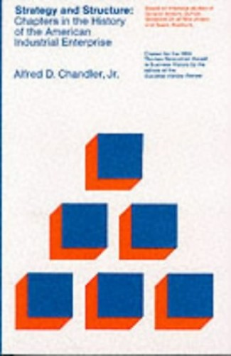 Strategy and Structure By Alfred D. Chandler Jr.