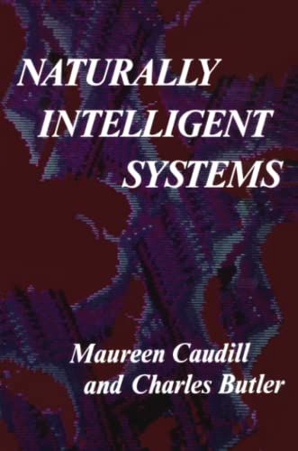 Naturally Intelligent Systems by Maureen Caudill