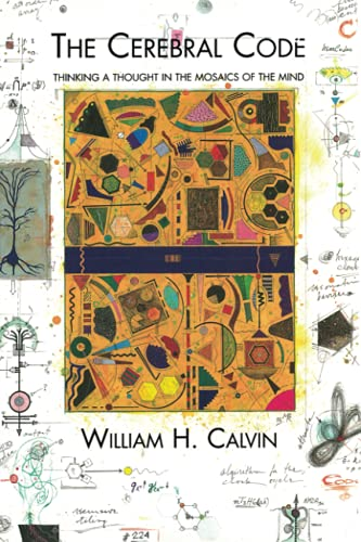 The Cerebral Code By William H. Calvin