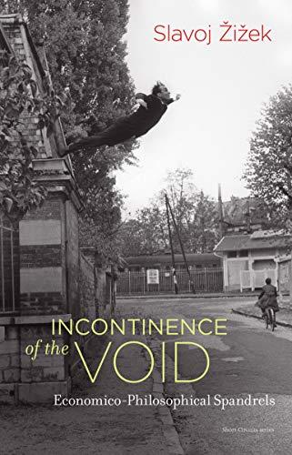 Incontinence of the Void By Slavoj Zizek (Professor, European Graduate School)