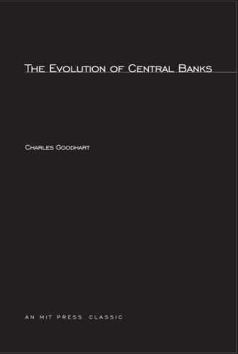 The Evolution of Central Banks By Charles Goodhart