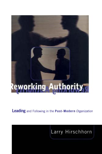 Reworking Authority By Larry Hirschhorn (Ctr For Applied Research)
