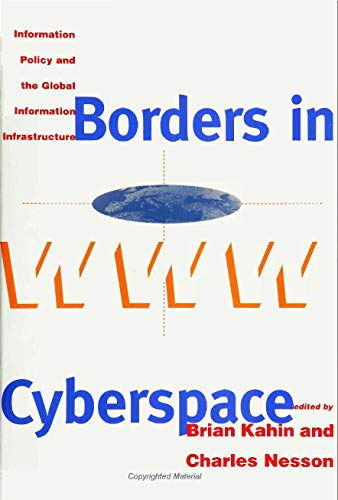 Borders in Cyberspace By Edited by Brian Kahin (University Of Michigan)