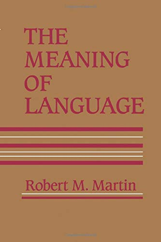 The Meaning Of Language By Robert M. Martin