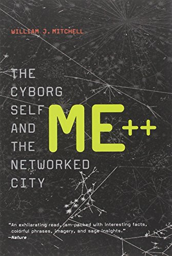 Me++: The Cyborg Self and the Networked City by William J. Mitchell (MIT Smart Cities, E14-433D)
