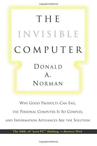 The Invisible Computer von Donald A. Norman