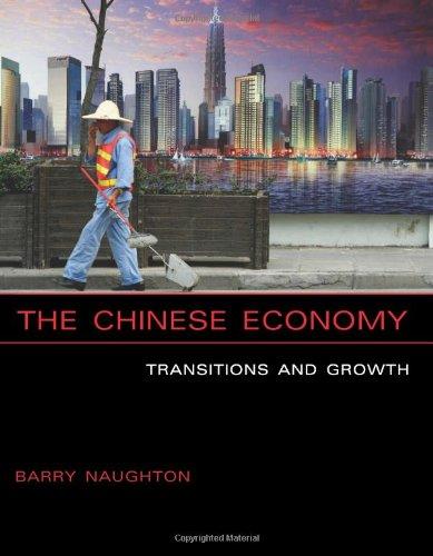 The Chinese Economy By Barry J. Naughton (Professor of Chinese Economy; & Sokwanlok Chair of Chinese International Affairs, University of California, San Diego)