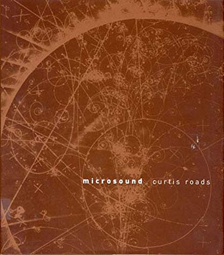Microsound (The MIT Press) By Curtis Roads