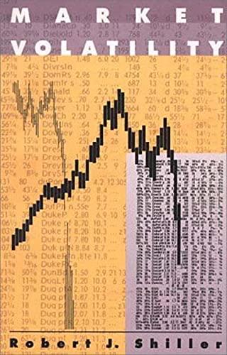 Market Volatility By Robert J. Shiller (Arthur M. Okun Professor of Economics, Yale University)