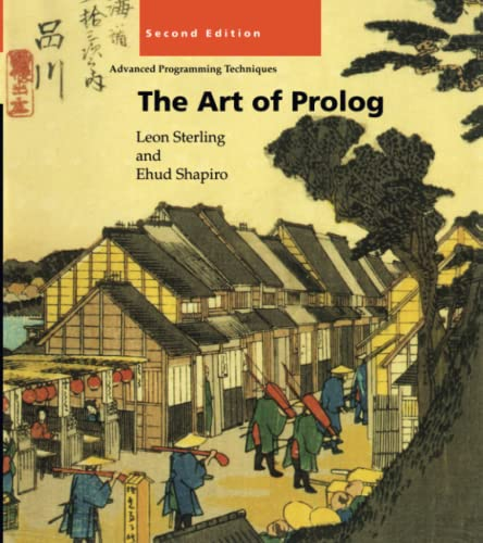The Art of Prolog By Leon S. Sterling (Professor and Chair of Software Innovation and Engineering, The University of Melbourne)