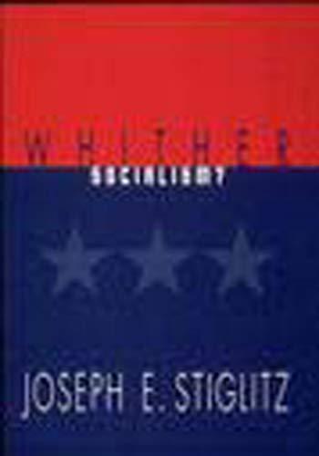 Whither Socialism? By Joseph E. Stiglitz (Columbia University)