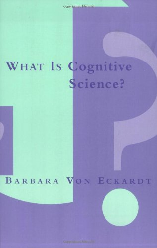 What Is Cognitive Science? By Barbara Von Eckardt (Dean of Liberal Arts)
