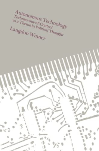 Autonomous Technology By Langdon Winner (Macalester College)