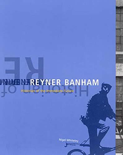 Reyner Banham By Nigel Whiteley (Lancaster Univ)