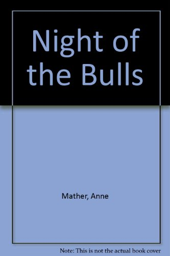 Night of the Bulls By Anne Mather