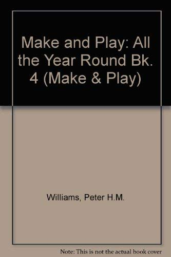 Make and Play By Peter H.M. Williams
