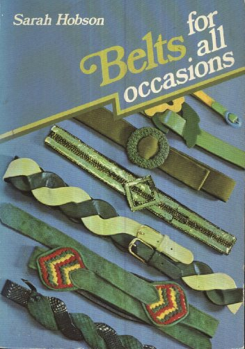 Belts for All Occasions By Sarah Hobson