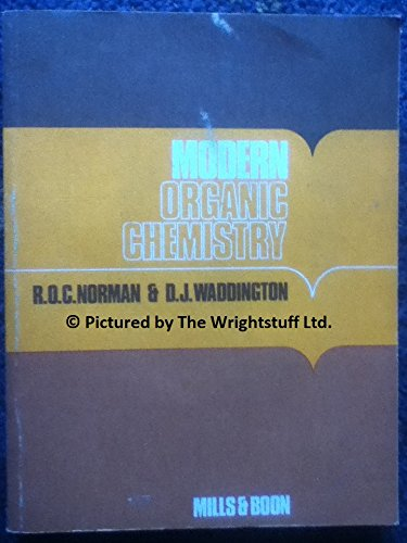 Modern Organic Chemistry (Modern chemistry series) By R. O. C. Norman
