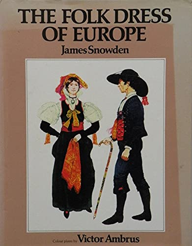 The Folk Dress of Europe By James Snowden