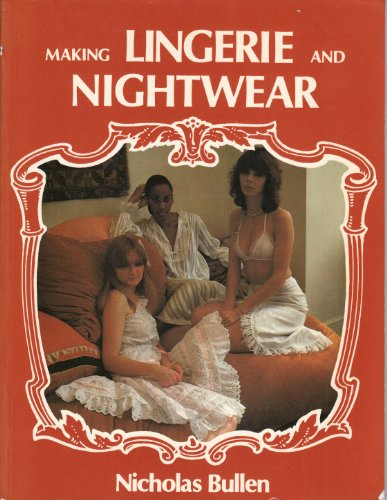 Making Lingerie and Nightwear By Nicholas Bullen