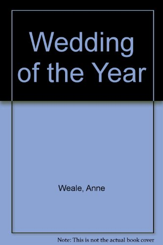 Wedding of the Year By Anne Weale