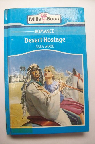 Desert Hostage By Sara Wood