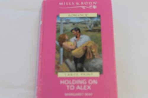Holding Onto Alex By Margaret Way