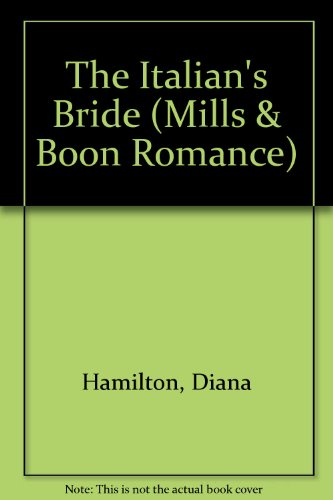 The Italian's Bride By Diana Hamilton