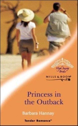Princess In The Outback By Barbara Hannay