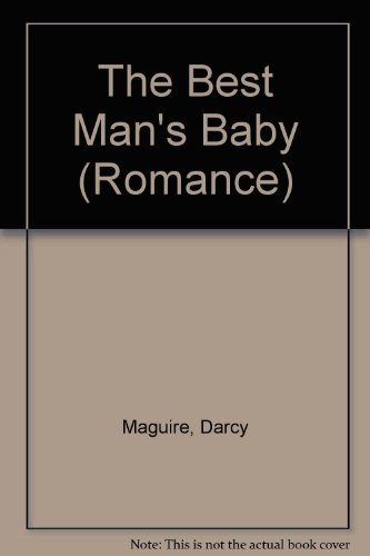 The Best Man's Baby By Darcy Maguire
